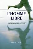 Mathieu Laine et Guido Hülsmann - L'homme libre - Mélanges en l'honneur de Pascal Salin, Edition bilingue français-anglais.