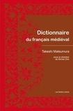 Takeshi Matsumura et Michel Zink - Dictionnaire du français médiéval.