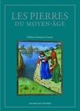 Valérie Gontero - Les pierres du Moyen Age - Anthologie des lapidaires médiévaux.