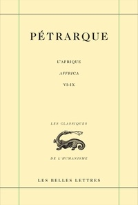 Pétrarque et Pierre Laurens - L'Afrique - Tome 2 (Livres VI-IX).