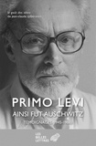 Primo Levi - Ce fut Auschwitz - Témoignages (1945-1986).