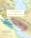 Martin Sauvage - Atlas historique du Proche Orient ancien.