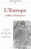 Colette Astier et Claude De Grève - L'Europe, reflets littéraires - Actes du.
