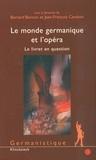 Bernard Banoun et Jean-François Candoni - Le monde germanique et l'opéra - Le livret en question.