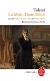 Léon Tolstoï - La mort d'Ivan Illitch suivi de Maître et serviteur et de Trois morts.