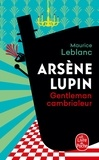 Maurice Leblanc - Arsène Lupin gentleman cambrioleur.
