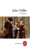 Jules Vallès - L'enfant - Jacques Vingtras.