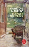 François Mauriac - Le baiser au lépreux.