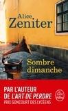Alice Zeniter - Sombre dimanche.