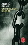 André Brink - Un turbulent silence.