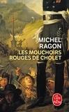 Michel Ragon - Les Mouchoirs rouges de Cholet.