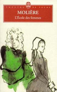 Molière - L'Ecole des femmes.