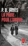 P. D. James - La Proie pour l'ombre.