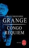 Jean-Christophe Grangé - Congo Requiem.