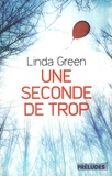 Linda Green - Une seconde de trop.