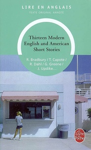 Ray Bradbury et Truman Capote - Thirteen Modern English and American Short Stories.