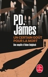 P. D. James - Un certain goût pour la mort.