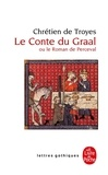 Chrétien de Troyes - Le conte du Graal ou Le Roman de Perceval.