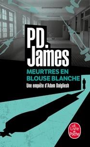 P. D. James - Meurtres en blouse blanche.