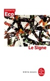 Umberto Eco - Le signe - Histoire et analyse d'un concept.