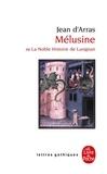 Jean d' Arras - Mélusine ou la noble histoire de Lusignan - Roman du XIVème siècle.