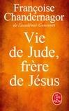 Françoise Chandernagor - Vie de Jude, frère de Jésus.