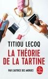 Titiou Lecoq - La théorie de la tartine.