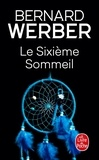 Bernard Werber - Le sixième sommeil.