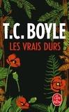 T-C Boyle - Les vrais durs.