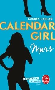 Audrey Carlan - Calendar Girl  : Mars.