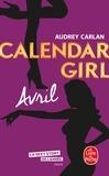 Audrey Carlan - Calendar Girl  : Avril.