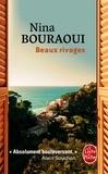 Nina Bouraoui - Beaux rivages.