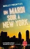 Molly Prentiss - Un mardi soir à New-York.