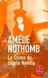 Amélie Nothomb - Le Crime du Comte Neville.
