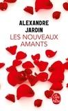 Alexandre Jardin - Les nouveaux amants.