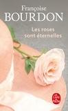 Françoise Bourdon - Les roses sont éternelles.