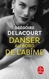Grégoire Delacourt - Danser au bord de l'abîme.