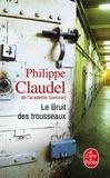 Philippe Claudel - Le Bruit des trousseaux.