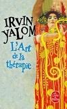 Irvin D. Yalom - L'art de la thérapie.