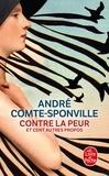 André Comte-Sponville - Contre la peur et cent autres propos.