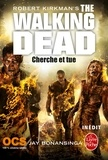Robert Kirkman et Jay Bonansinga - Walking Dead Tome 7 : Cherche et tue.