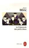 Alain Minc - Le Crépuscules des petits dieux.