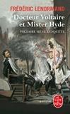 Frédéric Lenormand - Voltaire mène l'enquête  : Docteur Voltaire et Mister Hyde.