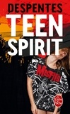 Virginie Despentes - Teen Spirit.