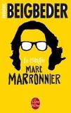 Frédéric Beigbeder - La trilogie Marc Marronnier - Coffret en 3 volumes : Mémoires d'un jeune homme dérangé ; Vacances dans le coma ; L'amour dure trois ans.