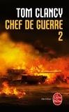 Tom Clancy et Mark Greaney - Chef de guerre Tome 2 : .