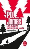 Les Douze Indices de Noël et autres récits / P. D. James   James, Phyllis Dorothy (1920-....). Auteur
