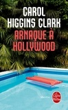 Carol Higgins Clark - Arnaque à Hollywood - Une enquête de Regan Reilly.