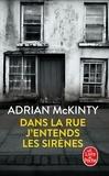 Adrian McKinty - Dans la rue j'entends les sirènes.