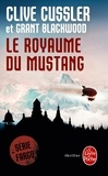 Clive Cussler et Grant Blackwood - Fargo  : Le Royaume du Mustang.